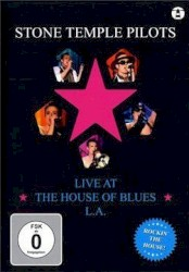 Live at the House of the Blues L.A. by Stone Temple Pilots