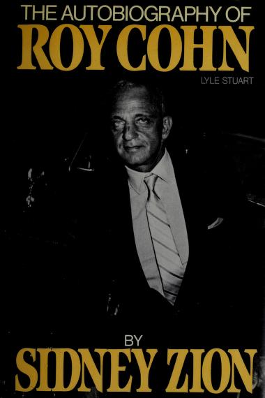 The autobiography of Roy Cohn by Roy M. Cohn