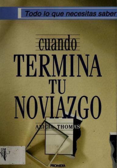 Cuando termina tu noviazgo by Alicia Thomas