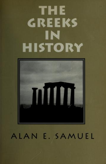Cover of: The Greeks in history | Alan Edouard Samuel